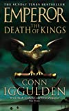 Emperor: The Death of Kings (Emperor Series) (0007136927) by Iggulden, Conn
