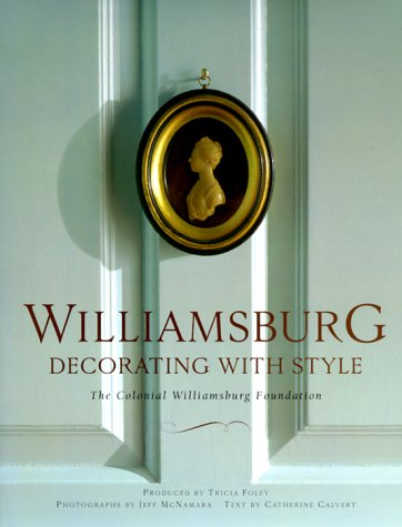 Williamsburg: Decorating With Style: The Colonial Williamsburg Foundation front-982474