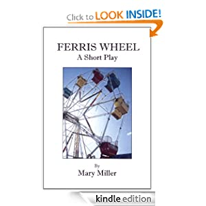 Ferris Wheel - A Short Play Mary Miller