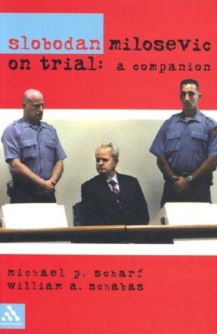 Slobodan Milosevic on Trial: A Companion