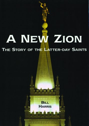 A New Zion: The Story of the Latter-day Saints, Bill Harris