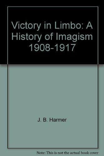Victory in Limbo: Imagism, 1908-17