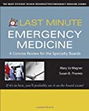 img - for Last Minute Emergency Medicine: A Concise Review for the Specialty Boards (Last Minute Series) by Mary Jo Wagner (2007-05-27) book / textbook / text book