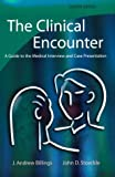 img - for The Clinical Encounter: A Guide to the Medical Interview and Case Presentation, 2e book / textbook / text book