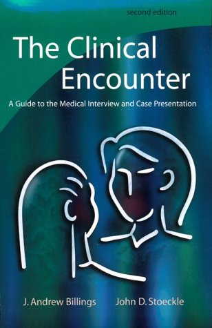 The Clinical Encounter: A Guide to the Medical Interview...