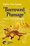 img - for Borrowed Plumage: Polemical Essays on Translation (Approaches to Translation Studies 19) by Eoyang, Eugene Chen (2003) Paperback book / textbook / text book