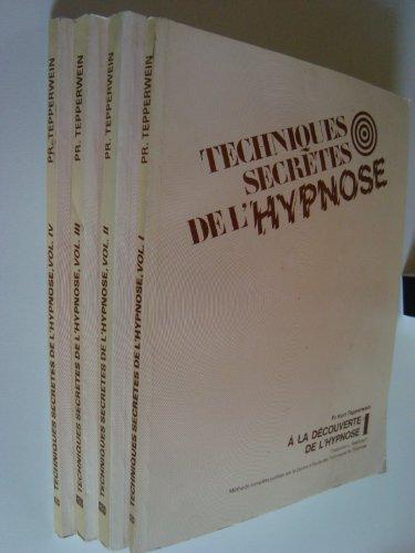 Techniques secrètes de l'hypnose en quatre volumes complet