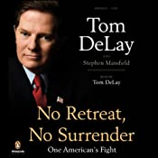 No Retreat, No Surrender: One American's Fight | [Tom DeLay, Stephen Mansfield]
