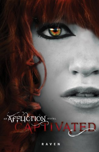 Captivated (An Affliction Novel) by Deb Apodaca