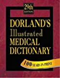 Dorland's Illustrated Medical Dictionary - Deluxe, 29e (Dorland's Medical Dictionary) (0721682618) by Dorland