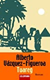Tuareg. - Alberto Vázquez-Figueroa