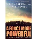 img - for [(A Force More Powerful: A Century of Nonviolent Conflict)] [Author: Peter Ackermann] published on (November, 2001) book / textbook / text book