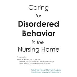Caring for Disordered Behavior in the Nursing Home