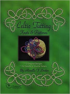 Celtic Tatting Knots & Patterns: 12 Original Designs for Needle or Shuttle Tatters