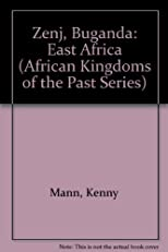 Zenj, Buganda: East Africa (African Kingdoms of the Past Series)