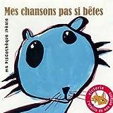 echange, troc Compilation, Les Voisins du Dessus - Mes Chansons Pas Si Bêtes