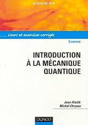 Introduction à la mécanique quantique Licence : Cours et exercices corrigés