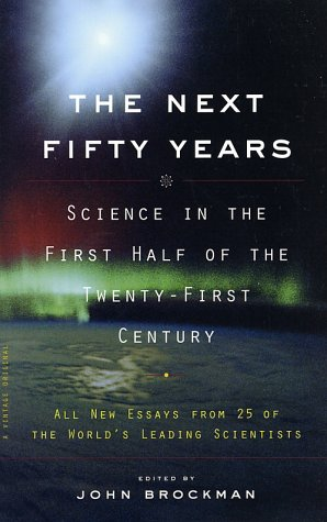 Image for Next Fifty Years : Science in the First Half of the Twenty-First Century