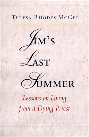 Jim's Last Summer: Lessons on Living from a Dying Priest
