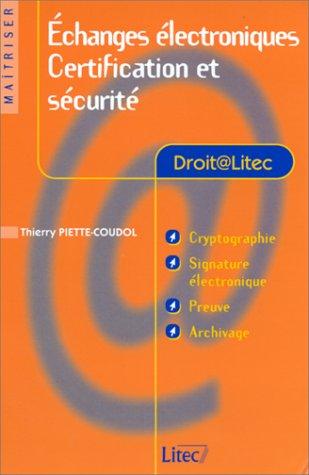 Echanges électroniques : Certification et sécurité (ancienne édition)