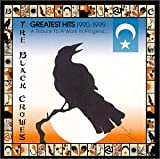 The Black Crowes: Greatest Hits, 1990-1999 - A Tribute to a Work in Progress