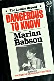 Dangerous to Know (0002310813) by Babson, Marian