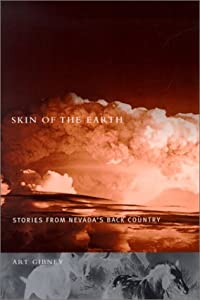 Skin Of The Earth: Stories From Nevada'S Back Country (Western Literature Series) Art Gibney