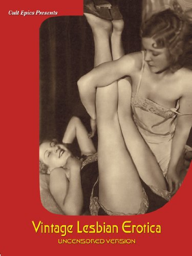 Vintage Lesbian Erotica (Uncensored Version)
