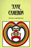 Dzelarhons: Mythology of the Northwest Coast (0920080898) by Cameron, Anne