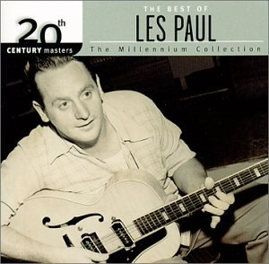 Les Paul - The Best Of Les Paul: 20th Century Masters (Millennium Collection) - Lyrics2You