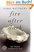 Fire after Dark - Dunkle Sehnsucht: Band 1