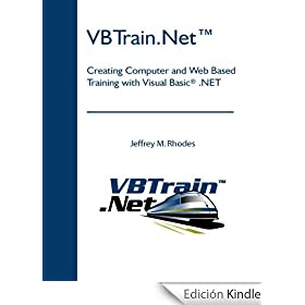 VBTrain.NetTM: Creating Computer and Web Based Training with Visual Basic� .NET (English Edition)