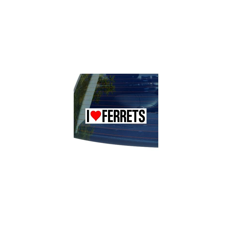 I Love Heart FERRETS   Window Bumper Sticker