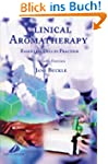 Clinical Aromatherapy: Essential Oils...
