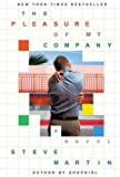 The Pleasure of My Company (0786888016) by Steve Martin