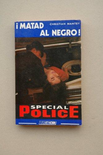 ¡Matad Al Negro!