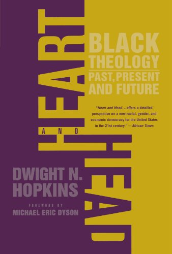 Heart And Head: Black Theology--Past, Present, And Future