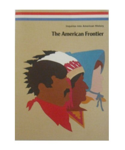 American Frontier (Inquiries into American history) PDF