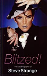 Blitzed!: The Autobiography of Steve Strange