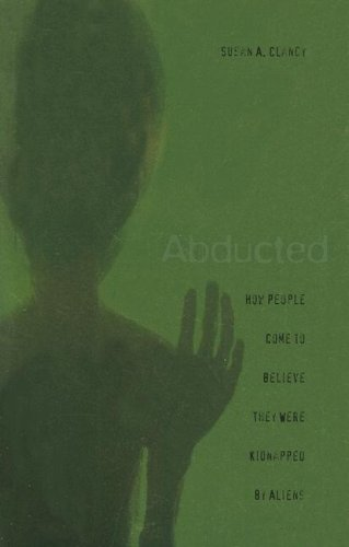 Abducted: How People Come to Believe They Were Kidnapped...