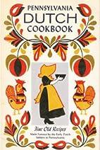 Pennsylvania Dutch Cook Book of Fine Old…