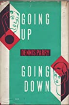 Going Up - Going Down by Dennis Parry