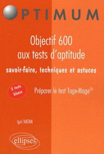 Objectif 600 aux Tests d'Aptitude Savoir-Faire Techniques  &  Astuces Réussir le Test Tage-Mage