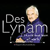 I Should Have Been at Work | [Des Lynam]