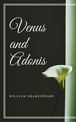 Venus and Adonis (Annotated) (Venus God Of Love)