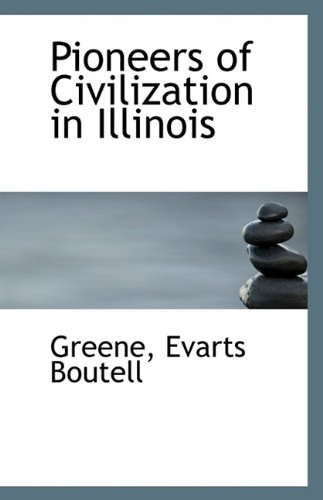 Pioneers of Civilization in Illinois