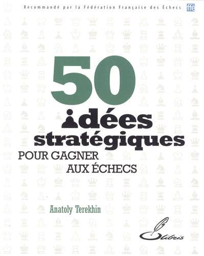 Échecs & Livres : 50 idées stratégiques