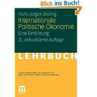 Internationale Politische Ökonomie: Eine Einführung (Studienbücher Außenpolitik und Internationale Beziehungen...