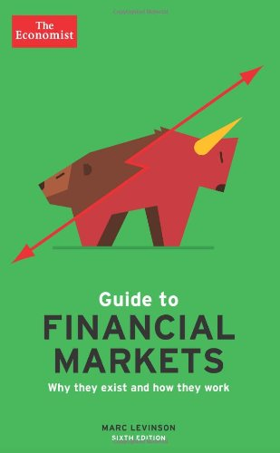 The Economist Guide to Financial Markets (6th Ed): Why they exist and how they work (Economist Books)