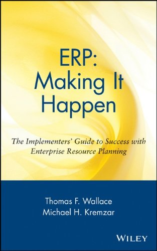 ERP:Making It Happen: The Implementers' Guide to Success with Enterprise Resource Planning